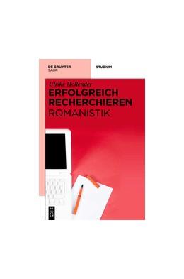 Abbildung von Hollender | Erfolgreich recherchieren – Romanistik | 2012