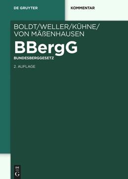 Abbildung von Kühne / von Mäßenhausen | Bundesberggesetz | 2. Auflage | 2015 | beck-shop.de