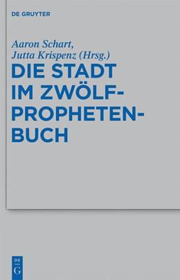 Abbildung von Schart / Krispenz | Die Stadt im Zwölfprophetenbuch | 2012 | 428