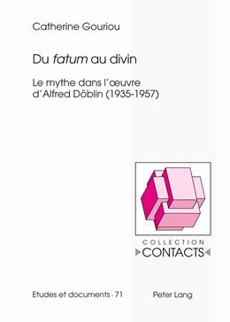 Abbildung von Gouriou | Du «fatum» au divin | 2012 | Le mythe dans l'œuvre d'Alfred... | 71