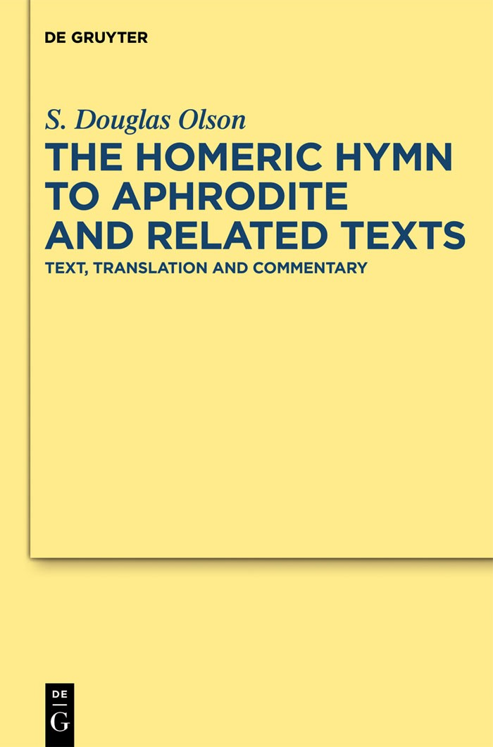 """The """"Homeric Hymn to Aphrodite"""" and Related Texts 