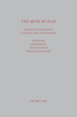 Abbildung von Kwapisz / Szymanski / Petrain | The Muse at Play | 2012 | Riddles and Wordplay in Greek ... | 305
