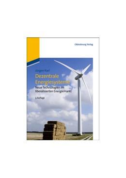Abbildung von Karl | Dezentrale Energiesysteme | 3., überarb. und erw. Aufl. | 2012 | Neue Technologien im liberalis...