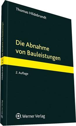 Abbildung von Hildebrandt | Die Abnahme von Bauleistungen | 2. Auflage | 2012