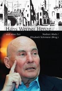 Hans Werner Henze und seine Zeit | Abels / Schmierer | 2., Aufl., 2012 | Buch (Cover)