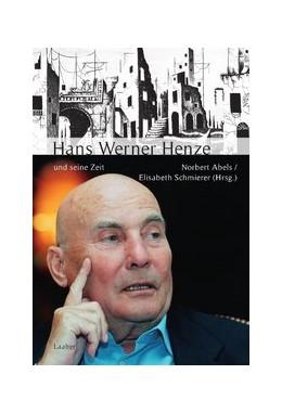 Abbildung von Abels / Schmierer | Hans Werner Henze und seine Zeit | 2., Aufl. | 2012