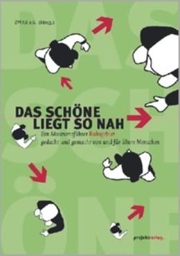 Abbildung von Das Schöne liegt so nah | 2007 | Ein Museumsführer Ruhrgebiet g...