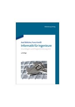 Abbildung von Böttcher / Kneißl   Informatik für Ingenieure   überarbeitete Auflage   2012   Grundlagen und Programmierung ...