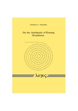 Abbildung von Schneider   On the Ambiguity of Erasing Morphisms   2012