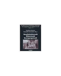 Abbildung von Mauser / Schmierer | Handbuch der musikalischen Gattungen / Gesellschaftsmusik – Bläsermusik – Bewegungsmusik | 2009