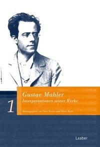 Abbildung von Revers / Korte   Gustav Mahler. Interpretationen seiner Werke   2011
