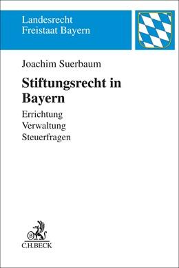 Abbildung von Suerbaum | Stiftungsrecht in Bayern | 2019 | Ein Leitfaden