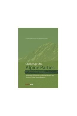 Abbildung von Pallaver / Wagemann | Challenges for Alpine Parties | fest gebunden, zahlreiche s/w-Tabellen | 2012 | Strategies of Political Partie...