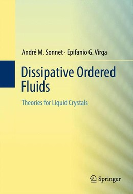 Abbildung von Sonnet / Virga | Dissipative Ordered Fluids | 2012 | Theories for Liquid Crystals