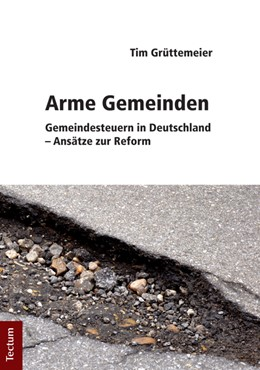 Abbildung von Grüttemeier   Arme Gemeinden   1. Auflage 2011   2011   Gemeindesteuern in Deutschland...
