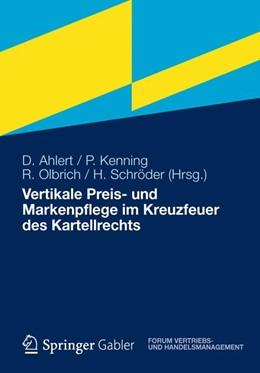 Abbildung von Ahlert / Kenning / Olbrich / Schröder (Hrsg.) | Vertikale Preis- und Markenpflege im Kreuzfeuer des Kartellrechts | 2012 | 0
