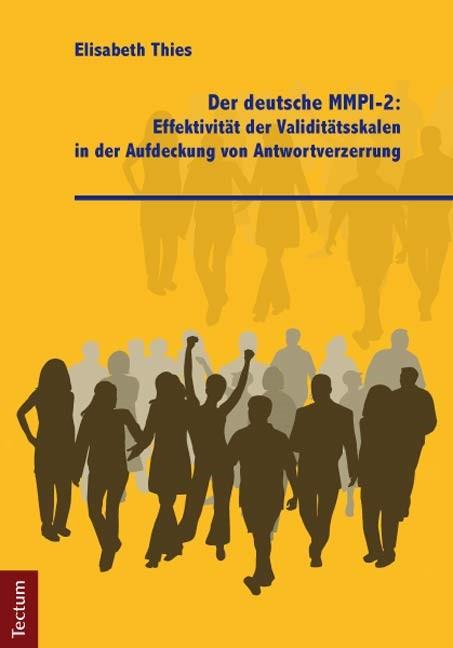 Abbildung von Thies | Der deutsche MMPI-2: Effektivität der Validitätsskalen in der Aufdeckung von Antwortverzerrung | 2012