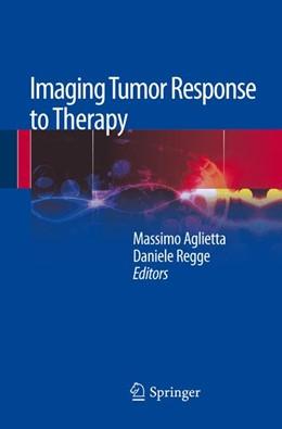 Abbildung von Aglietta / Regge | Imaging Tumor Response to Therapy | 2012