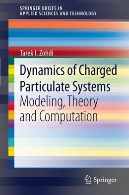 Abbildung von Zohdi | Dynamics of Charged Particulate Systems | 2012 | Modeling, Theory and Computati...