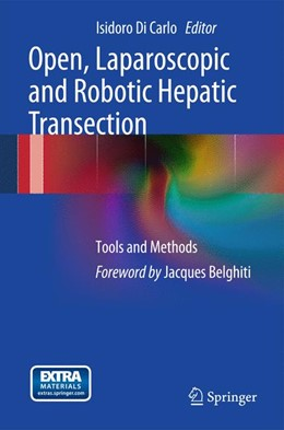 Abbildung von Di Carlo | Open, Laparoscopic and Robotic Hepatic Transection | 2012 | Tools and Methods