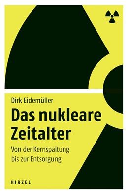 Abbildung von Eidemüller | Das nukleare Zeitalter | 2012 | Von der Kernspaltung bis zur E...