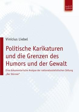 Abbildung von Liebel | Politische Karikaturen und die Grenzen des Humors und der Gewalt | 2011 | Eine dokumentarische Analyse d...
