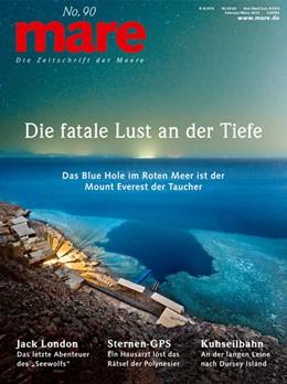 Abbildung von Gelpke | mare - Die Zeitschrift der Meere | 2012 | Nr. 90: Die fatale Lust an der... | 90