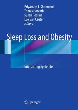 Abbildung von Shiromani / Redline / Horvath / Van Cauter   Sleep Loss and Obesity   2012   Intersecting Epidemics