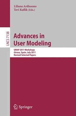 Abbildung von Ardissono / Kuflik | Advances in User Modeling | 2012 | UMAP 2011 Workshops, Girona, S...