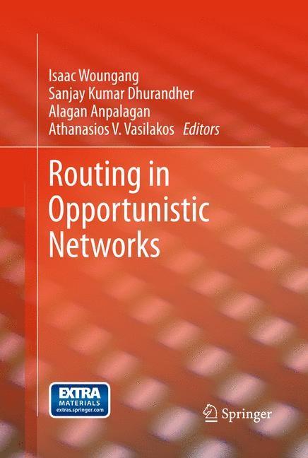 Abbildung von Woungang / Dhurandher / Anpalagan / Vasilakos | Routing in Opportunistic Networks | 2013
