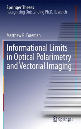 Abbildung von Foreman | Informational Limits in Optical Polarimetry and Vectorial Imaging | 2012