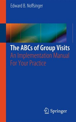 Abbildung von Noffsinger | The ABCs of Group Visits | 2012 | An Implementation Manual For Y...