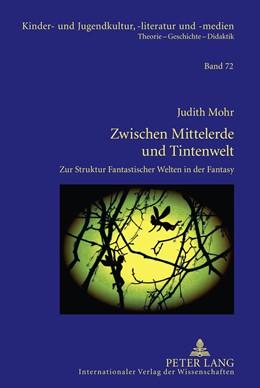 Abbildung von Mohr | Zwischen Mittelerde und Tintenwelt | 2012 | Zur Struktur Fantastischer Wel... | 72