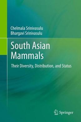 Abbildung von Srinivasulu | South Asian Mammals | 2012 | Their Diversity, Distribution,...