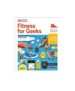 Abbildung von Bruce W. Perry | Fitness for Geeks | 2012 | Real Science, Great Nutrition,...