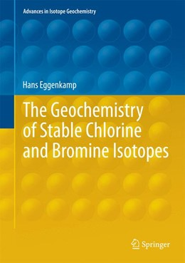 Abbildung von Eggenkamp | The Geochemistry of Stable Chlorine and Bromine Isotopes | 1. Auflage | 2014 | beck-shop.de