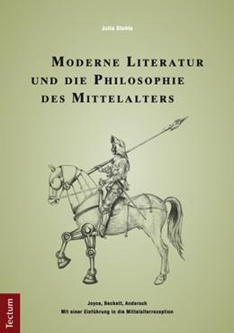 Abbildung von Stehle | Moderne Literatur und die Philosophie des Mittelalters | 2012 | Joyce, Beckett, Andersch - Mit...