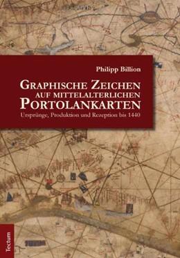 Abbildung von Billion   Graphische Zeichen auf mittelalterlichen Portolankarten   2011   Ursprünge, Produktion und Reze...