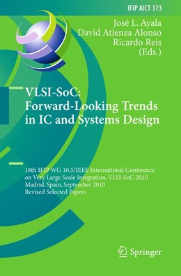 Abbildung von Ayala / Atienza Alonso / Reis | VLSI-SoC: Forward-Looking Trends in IC and Systems Design | 2012 | 18th IFIP WG 10.5/IEEE Interna... | 373