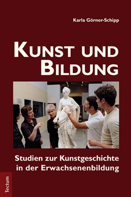 Abbildung von Görner-Schipp | Kunst und Bildung | 2012 | Studien zur Kunstgeschichte in...