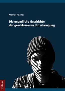 Abbildung von Pöhner | Die unendliche Geschichte der geschlossenen Unterbringung | 2012