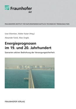 Abbildung von / Wiemken / Kaiser | Energieprognosen im 19. und 20. Jahrhundert | 2011 | Szenarien aktiver Bedrohung de...