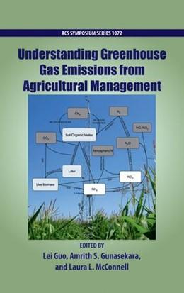 Abbildung von Guo / Gunasekara / McConnell | Understanding Greenhouse Gas Emissions from Agricultural Management | 2012 | 1072