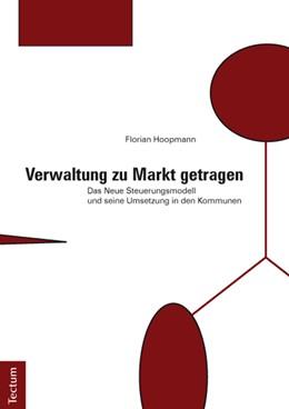 Abbildung von Hoopmann   Verwaltung zu Markt getragen   2012   Das Neue Steuerungsmodell und ...
