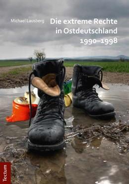 Abbildung von Lausberg | Die extreme Rechte in Ostdeutschland 1990–1998 | 2012