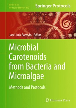 Abbildung von Barredo | Microbial Carotenoids from Bacteria and Microalgae | 2012 | Methods and Protocols | 892