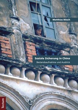 Abbildung von Bösch | Soziale Sicherung in China | 2012 | Bestandsaufnahme und Ausblick