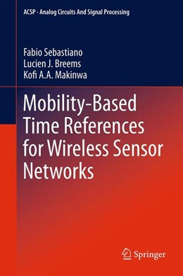 Abbildung von Sebastiano / Breems / Makinwa | Mobility-based Time References for Wireless Sensor Networks | 2012