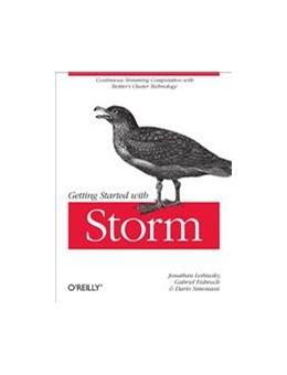 Abbildung von Jonathan Leibiusky / Gabriel Eisbruch / Dario Simonassi   Getting Started with Storm   2012