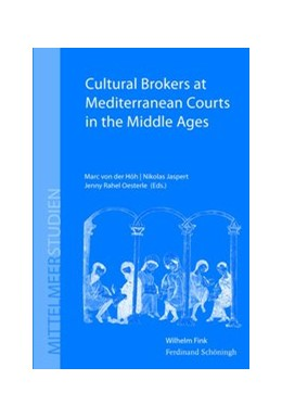 Abbildung von Höh / Jaspert / Oesterle | Cultural Brokers at Mediterranean Courts in the Middle Ages | 2013 | 2013 | 1